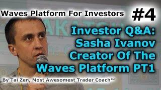 Waves Platform For Investors #4 - Investor Q&A With Sasha Ivanov, Creator Of The Waves Platform PT1