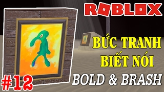 Roblox | TALKING paintings BOLD AND BRASH-Lumber Tycoon 2 #12 | KiA Pham