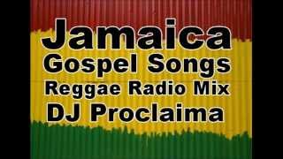 Jamaica Gospel Songs Mix  - DJ Proclaima Gospel Reggae Mix