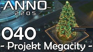 Viridisches Feuerwerk! - ANNO 2205 Projekt Megacity #40 [1080p60/Deutsch]