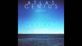Скачать Atlas Genius Back Seat Goldroom Remix