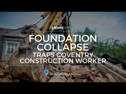 Foundation Collapse Traps Coventry Construction Worker | Law Wire News | July 2017