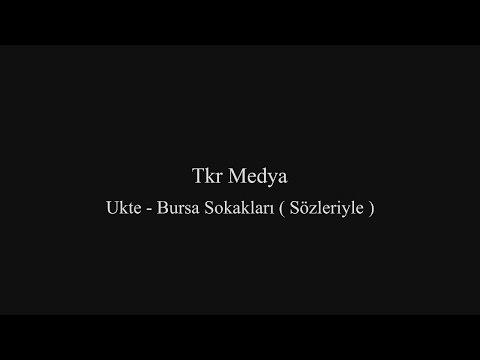 Ukte - Bursa Sokakları (Sözleriyle)