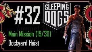 Sleeping Dogs - Walkthrough Part 32 - Main Mission (19/30) - Dockyard Heist