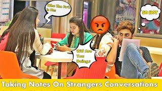 TAKING NOTES ON STRANGERS CONVERSATIONS | PRANK IN PAKISTAN