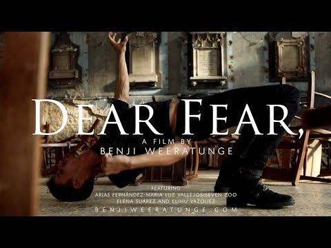 'Dear Fear' By Benji Weeratunge. Music 'Petricor' Ludovico Einaudi ft Daniel Hope
