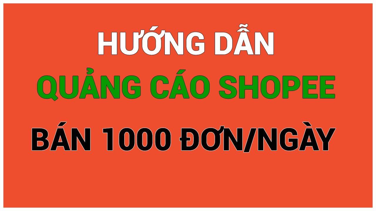 Hướng Dẫn Chạy Quảng Cáo Shopee Hiệu Quả - Quảng Cáo Đấu Thầu Từ Khóa Shopee Lên Top 1