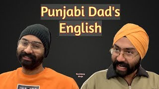 Punjabi Dad's English | Harshdeep Ahuja