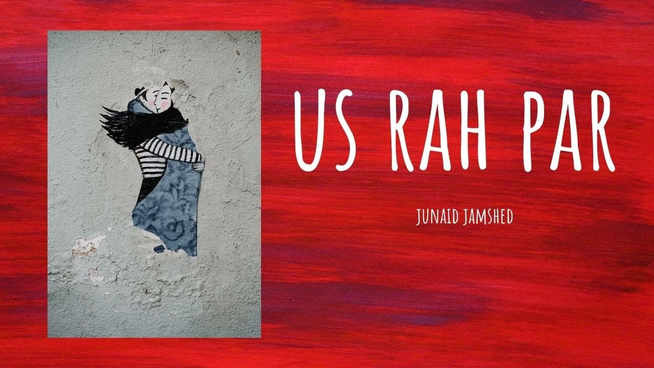 Download Us Rah Par (LYRICS) - Junaid Jamshed