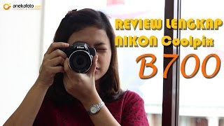 FULL REVIEW Nikon Coolpix B700