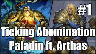 [Hearthstone] Ticking Abomination Paladin ft. Arthas (Part 1)
