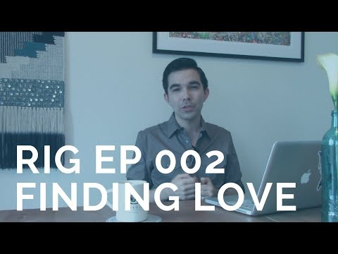 Finding Love | Relationship Advice | Dating Advice [RIG Ep. 002]