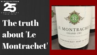 Why 'Le Montrachet' is so special.