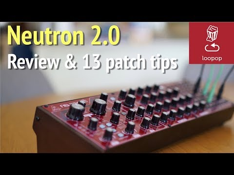 Review: Behringer Neutron 2.0 What's New, Pros, Cons And 13 Patch Ideas/tips