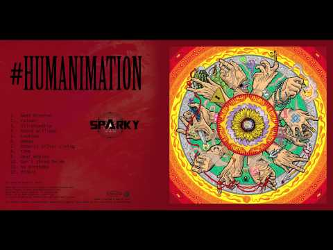"Sparky ""#Humanimation"" Full Album (2014)"