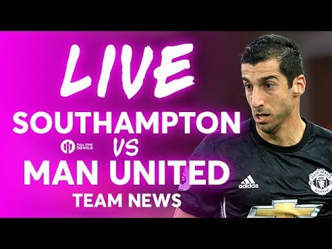 Southampton vs Manchester LIVE TEAM NEWS STREAM
