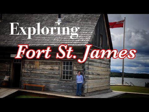 Exploring Canada's National Heritage Park Of Fort St. James