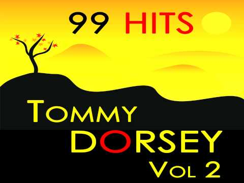 Tommy Dorsey - Oh, Look At Me Now