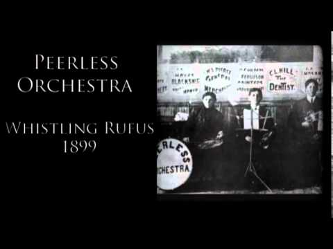 Peerless Orchestra  Whistling Rufus 1899  Music