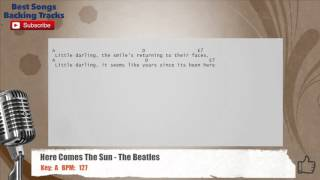 Here Comes The Sun The Beatles Vocal Backing Track With Chords And Lyrics