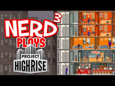 Nerd³ Plays... Project Highrise - Erections