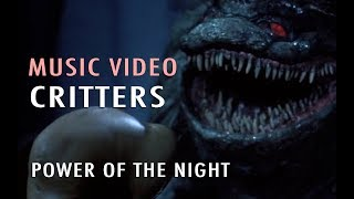 Music Video: Power of the Night (Critters)