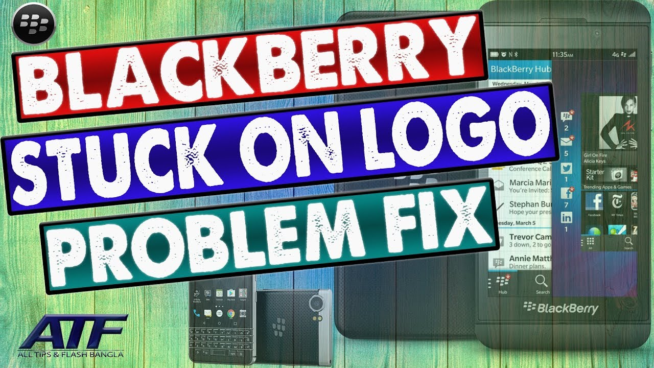 Blackberry Stuck On Logo Problem Fix For All Blackberry Devices