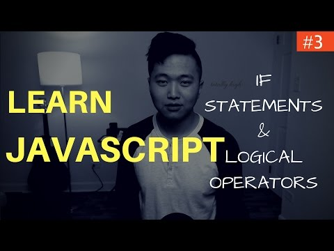 Learn Javascript Programming #3: Conditionals & Control Flow (If Statements, Logical Operators)