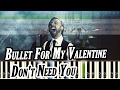 Download Bullet For My Valentine - Don't Need You [Piano Tutorial | Sheets | MIDI] Synthesia MP3 song and Music Video