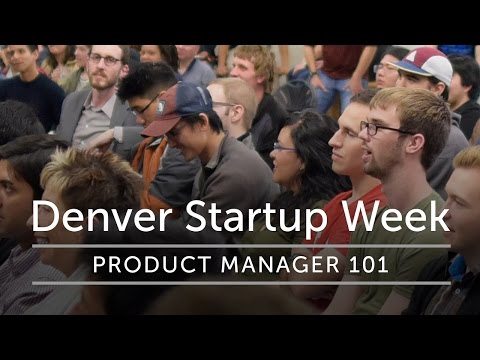 What is a Product Manager? And More about PMs from #DENStartupWeek