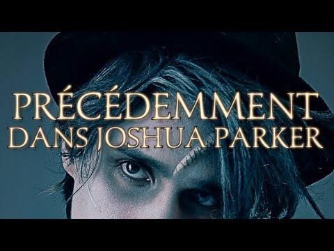 PRÉCÉDEMMENT DANS JOSHUA PARKER (1-24)
