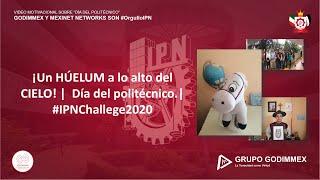 ¡Un HÚELUM a lo alto del CIELO! |  Día del politécnico.| #IPNChallege2020