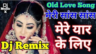 Dj Love Mix   Meri Saans Saans Mere Yaar Ke Liye Hai   Old Dj Remix Song   Dolk Mix   Dj MusicX  