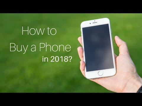 How to buy a Phone 2018?