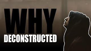 """Why"" Deconstructed 