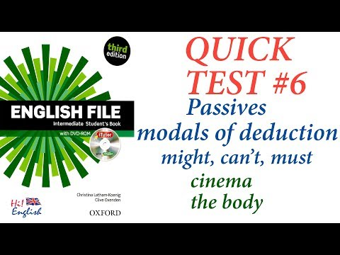 English File Intermediate - Quick Test #6 Passive And Modals Of Deduction (might, Can't, Must)