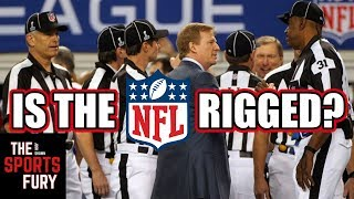 Is The NFL Rigged? | Let The Triggering Begin...