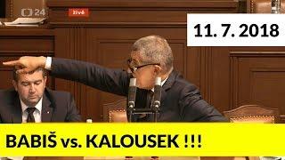 Hodně tvrdý střet mezi BABIŠEM a KALOUSKEM se zvrhl v OSOBNÍ URÁŽKY! Poslanecká sněmovna 11.7.2018