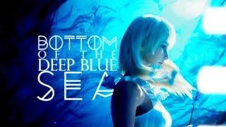 шятп 〢 BOTTOM OF THE DEEP BLUE SEA
