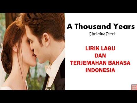 A THOUSAND YEARS - CRISTINA PERRI ( LIRIK DAN TERJEMAHAN BAHASA INDONESIA)