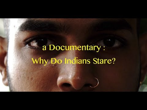 a Documentary : Why do Indians Stare?