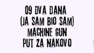 Machine Gun (Knin) - Dva dana (ja sam bio sam)