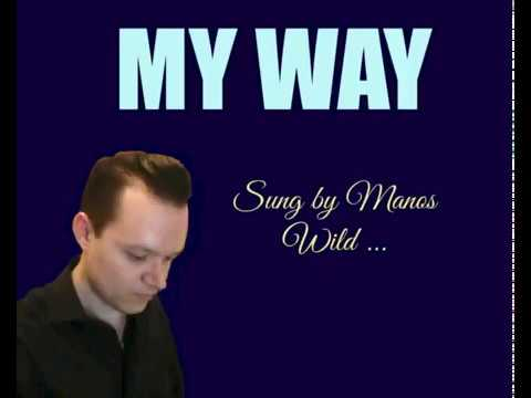 My Way sung by Manos Wild (unofficial recording)