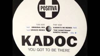 Kadoc - You Got To Be There (Kadoc