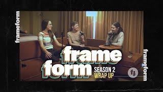 Frameform   Season 2 Wrap Up