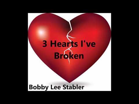 3 Hearts I've Broken  Bobby Lee Stabler