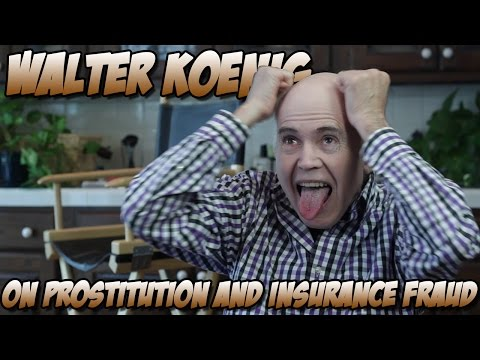 Walter Koenig  on Prostitution and Insurance Fraud