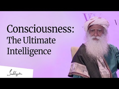 Consciousness: The Ultimate Intelligence – Sadhguru [Full Talk]