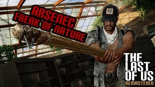 The Last of Us Remastered | Arsenec The Freak of Nature (TLOUR PS4 1080p Montage)