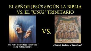 El Señor Jesucristo Según la Biblia Vs el